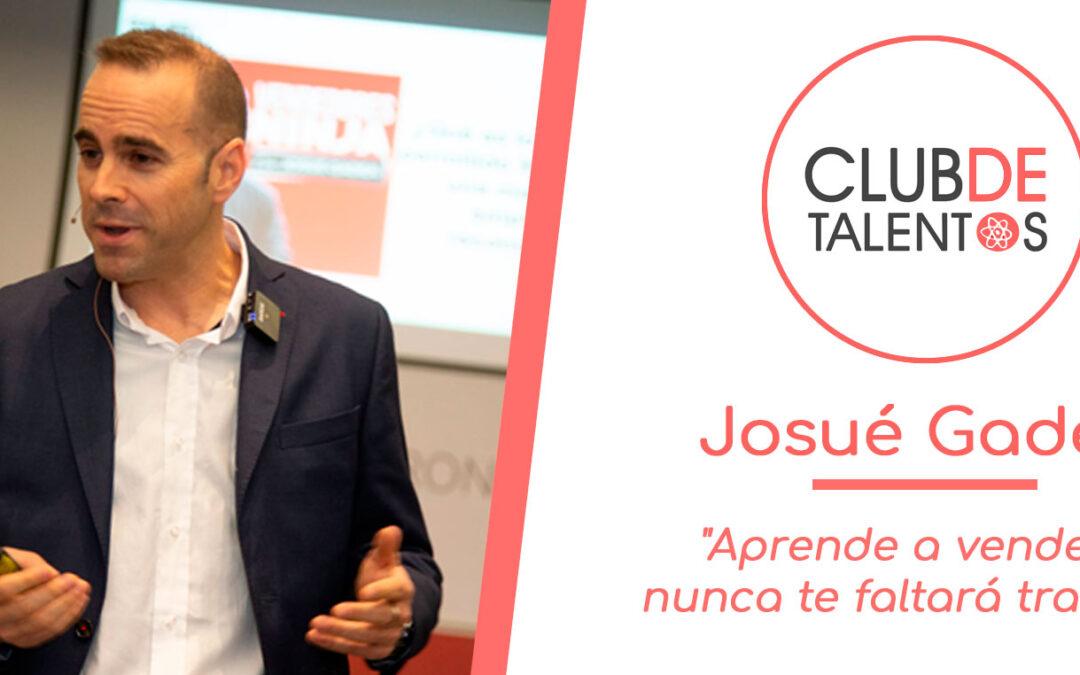Aprende a vender y nunca te faltará trabajo – Josué Gadea
